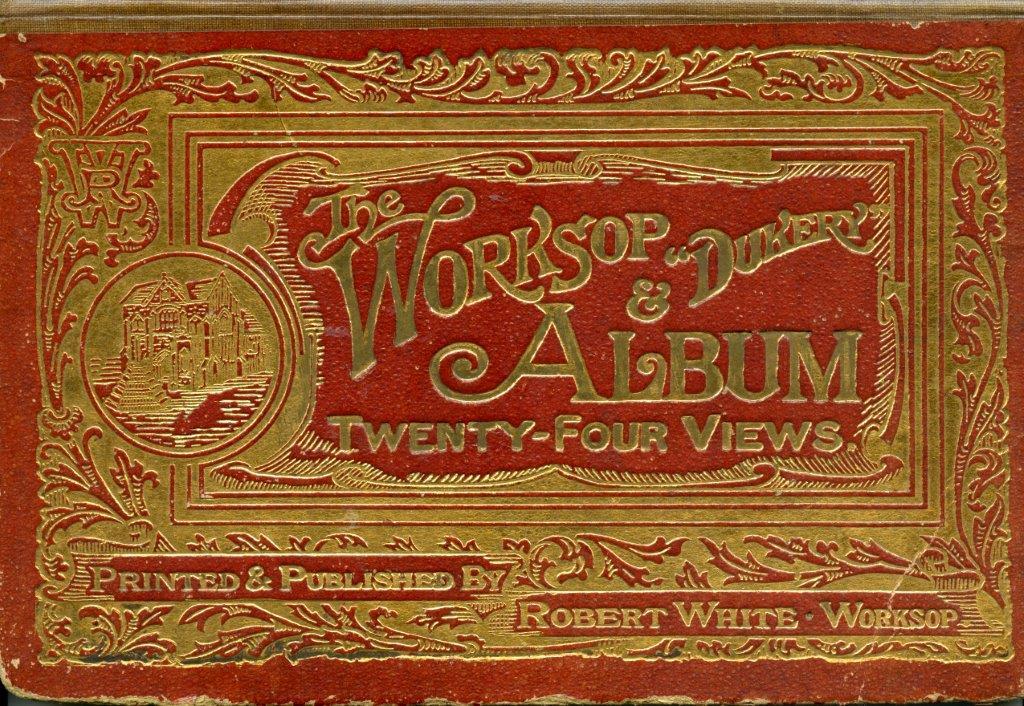Worksop & Dukery Album - Robert White c1910
